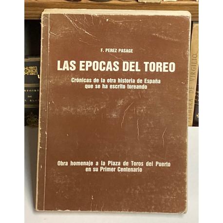Las épocas del toreo. Crónicas de la otra historia de España que se ha escrito toreando. Homenaje Plaza de Toros del Puerto.