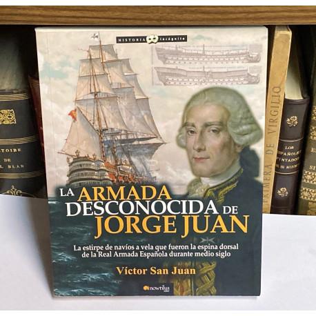La armada desconocida de Jorge Juan. La estirpe de navíos a vela que fueron la espina dorsal de la Real Armada Española.