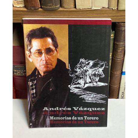 Andrés Vázqiuez. Memorias de un Torero.