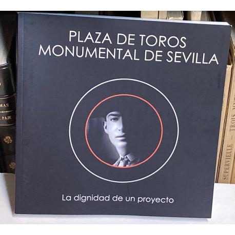 Plaza de Toros Monumental de Sevilla. La dignidad de un proyecto.
