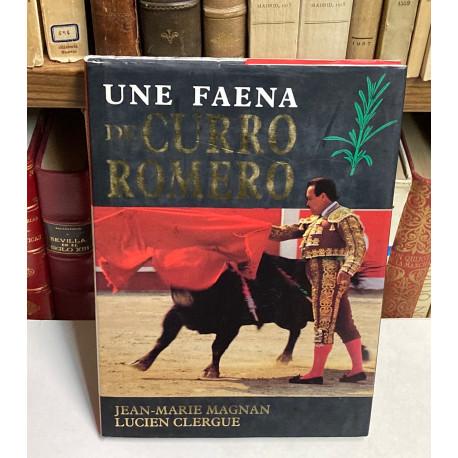 Une faena de Curro Romero. Una faena de Curro Romero. Quite de Jean Cau.