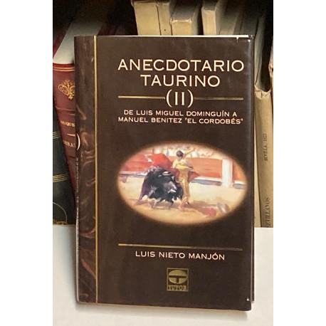 Anecdotario Taurino (II). De Luis Miguel Dominguín a Manuel Benítez El Cordobés.