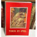 Toros en Utiel. Historia del Festejo escrita por...
