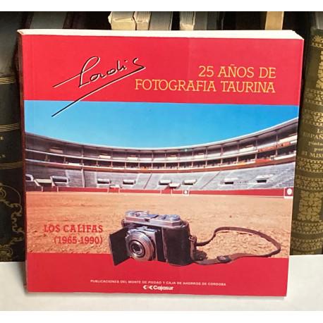 LADIS. 25 años de fotografía taurina. Los Califas (1965 - 1990).