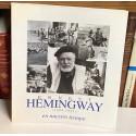 Ernest Hemingway en nuestro tiempo (1899 - 1961). CATÁLOGO EXPOSICIÓN.