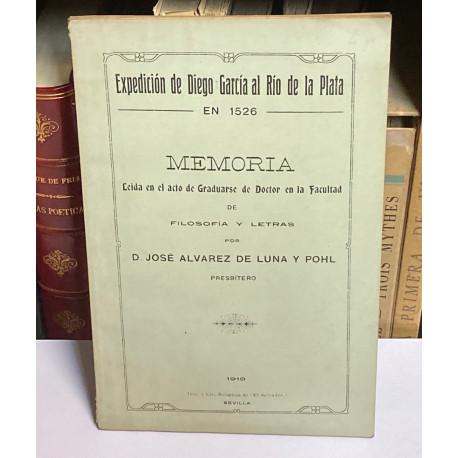Expedición de Diego García al Río de la Plata en 1526. Memoria leída en el acto de Graduarse en Doctor en la Facultad.