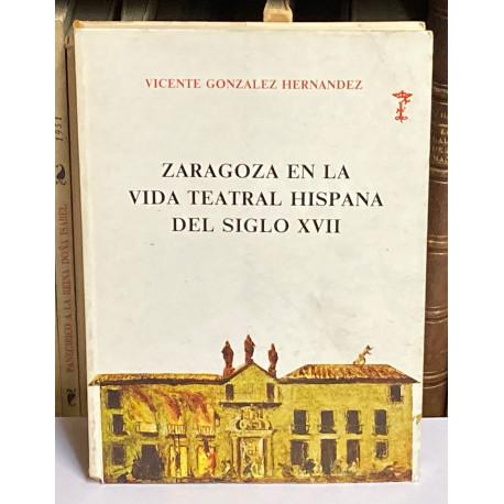 Zaragoza en la vida teatral hispana del siglo XVII.