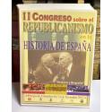 II Congreso sobre el Republicanismo en la Historia de España. Historia y biografía de la España del Siglo XX.