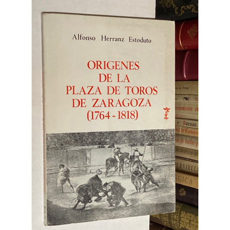 Orígenes de la Plaza de Toros de Zaragoza. (1764-1818).