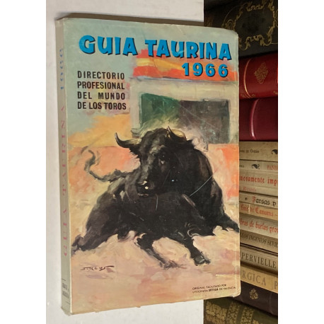Guía taurina 1966. Directorio profesional del mundo de los toros.