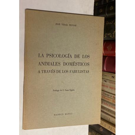 La psicología de los animales domésticos a través de los fabulistas. Prólogo de C. Sanz Egaña.