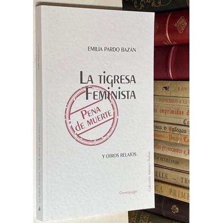 La Tigresa, Feminista, Pena de muerte y otros relatos.