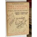 Para-Taurinismo, Papanatismo y Para-Manoletismo. Garrochista estilográfico para modelar la afición taurina.