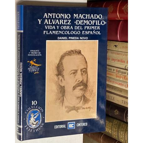 Antonio Machado y Alvarez DEMÓFILO. Vida y obra del primer flamencólogo español.