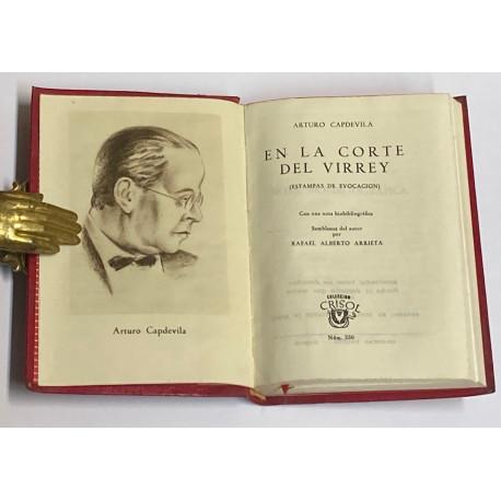 En la corte del virrey (Estampas de evocación). Con una nota biobibliográfica. Semblanza del autor por Rafael Alberto Arrieta.