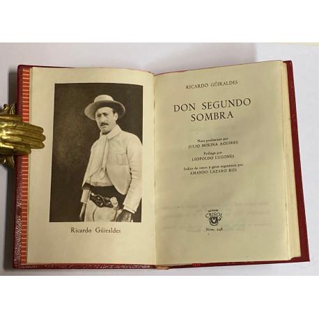 Don Segundo Sombra. Nota preliminar de Julio Molina Aguirre. Prólogo de Leopoldo Lugones.