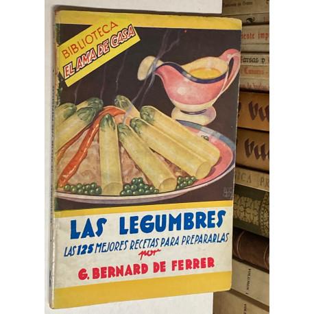 Las legumbres. Las 125 mejores recetas para prepararlas.