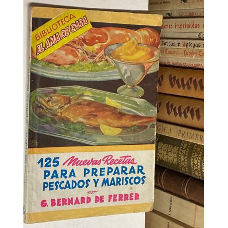 Pescados y mariscos. 125 nuevas recetas para prepararlos.