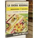 La cocina regional Aragonesa y Riojana.