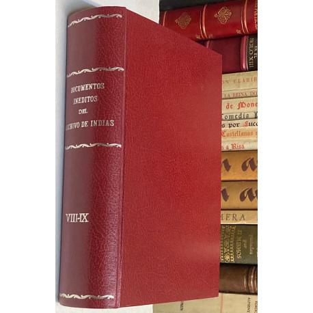Colección de documentos inéditos relativos al descubrimiento, conquista y organización de las antiguas posesiones. VIII y IX.