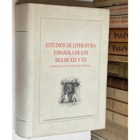 Estudios de literatura española de los siglos XIX y XX. Homenaje a Juan María Díez Taboada.