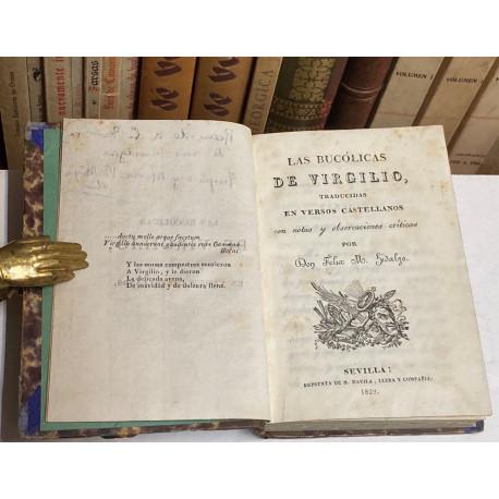 Las Bucólicas. Traducidas en versos castellanos con notas y observaciones críticas por Don Félix M. Hidalgo.