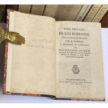 Vida privada de los romanos, obra escrita en francés por... y traducida al castellano por don Bernardo de Cerat.