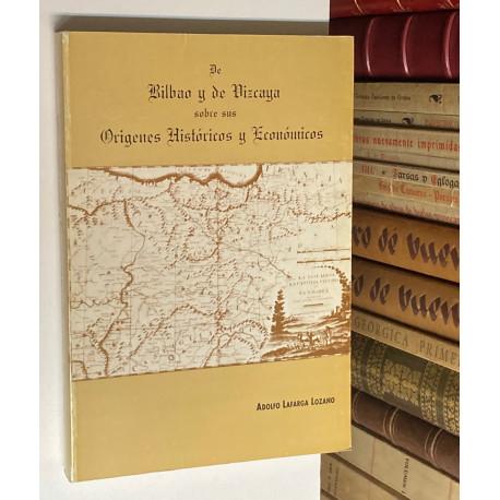 De Bilbao y de Vizcaya sobre sus Orígenes Históricos y Económicos.