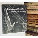 Historias del Circo Price y otros circos de Madrid. Del antiguo Circo Price al moderno Teatro Circo Price.