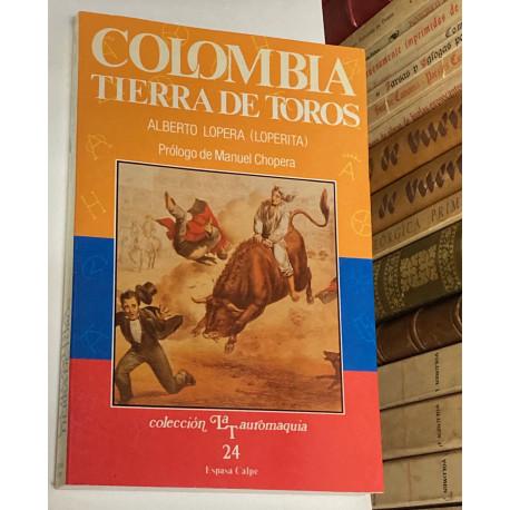 Colombia tierra de toros. Prólogo de Manuel Chopera.