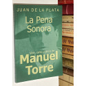 La pena sonora. Vida, cante y gloria de Manuel Torre. (1878 - 1933).