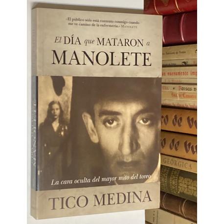 El día que mataron a Manolete. La cara oculta del mayor mito del toreo.