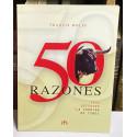50 razones para defender la corrida de toros. Traducción del francés por Luis Corrales y Juan Carlos Gil.