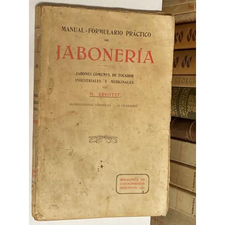 Manual-Formulario práctico de Jabonería. Jabones comunes, de tocador, industriales y medicinales.