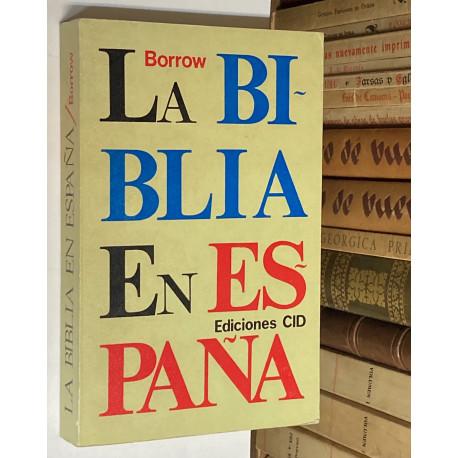 La Biblia en España o viajes, aventuras y prisiones de un inglés en su intento de difundir las escrituras.
