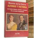 Alfonso y Victoria. Las tramas íntimas, secretas y europeas de un reinado desconocido.