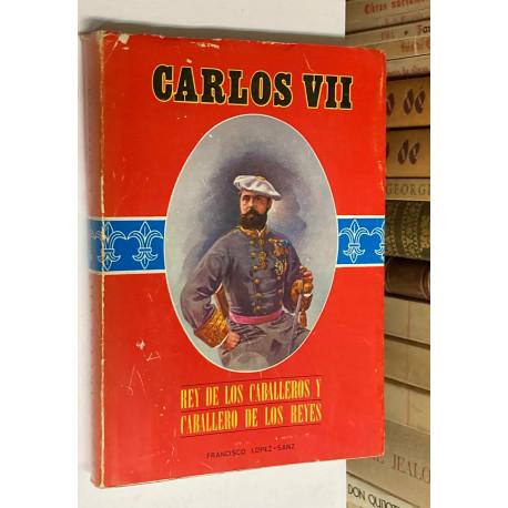 Carlos VII. Rey de los caballeros y caballero de los reyes.