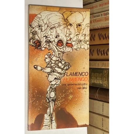 Flamenco. Una aproximación crítica. Introducción a las raíces y formas del Flamenco.