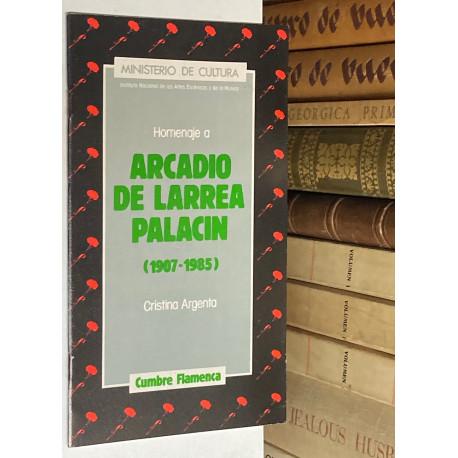 Homenaje a Arcadio de Larrea Palacín. 1907-1985.
