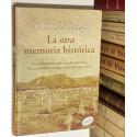 La otra memoria histórica. 500 testimonios gráficos y documentales de la represión marxista en España (1931 - 1939).
