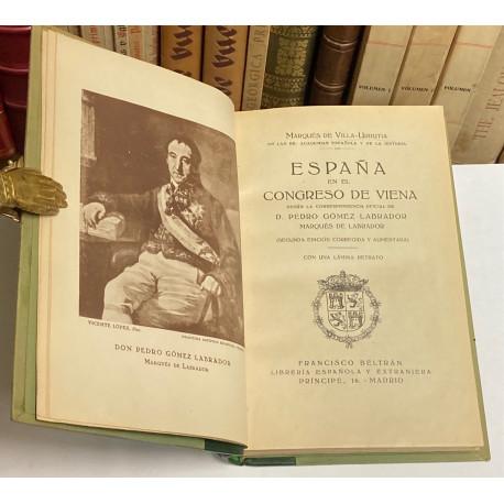 España en el Congreso de Viena en el Congreso de Viena según la correspondencia oficila de Pedro Gómez Labrador, Marqués.