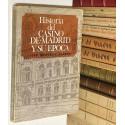 Historia del Casino de Madrid y su época.