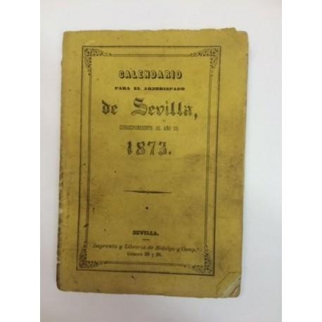 CALENDARIO PARA EL ARZOBISPADO DE SEVILLA, correspondiente al año de 1873.