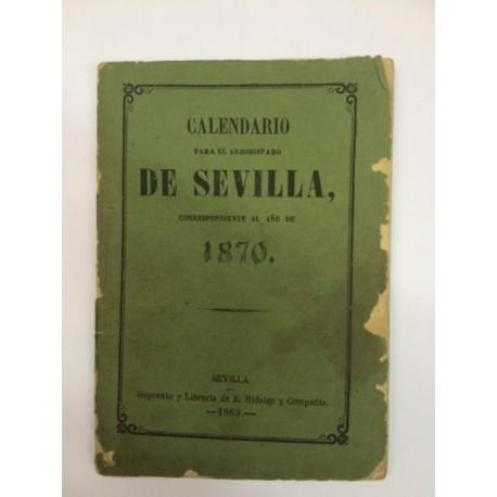 CALENDARIO PARA EL ARZOBISPADO DE SEVILLA, correspondiente al año de 1870.