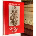 Los Gitanos de Jerez. Historias, dinastías, oficios y tradiciones.