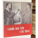 Camilo José Cela y los toros. CATÁLOGO DE LA EXPOSICIÓN Real Casa de Correos de Madrid del 9 al 31 de Mayo de 2014.