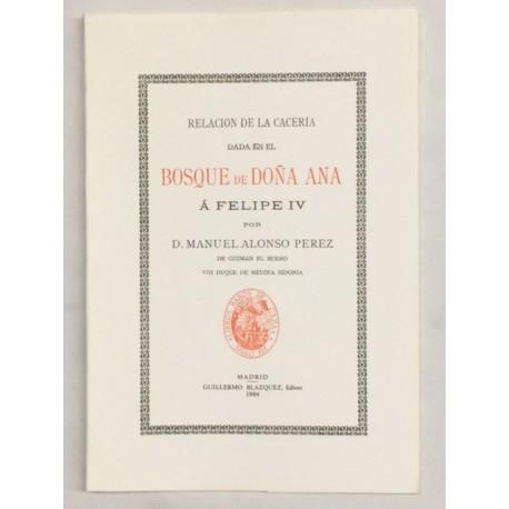 Relación de la cacería dada en el Bosque de Doña Ana a Felipe IV.