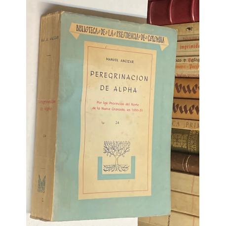 Peregrinación de Alpha. Por las Provincias del Norte de la Nueva Granada, en 1850-51.