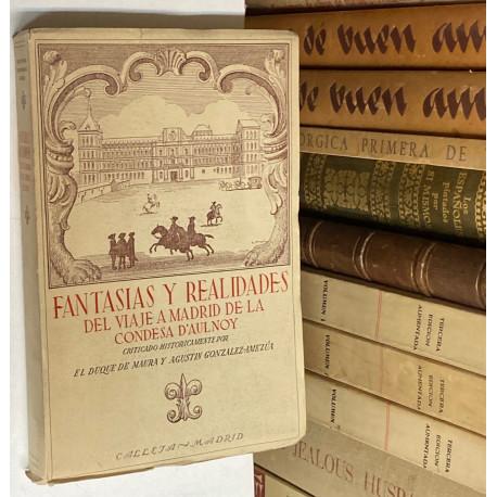 Fantasías y realidades del viaje a Madrid de la Condesa d'Aulnoy. Criticado históricamente por Maura y González-Amezúa.