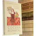 Cocina Monacal. Secretos culinarios de las hermanas Clarisas. 218 recetas de 71 monasterios.